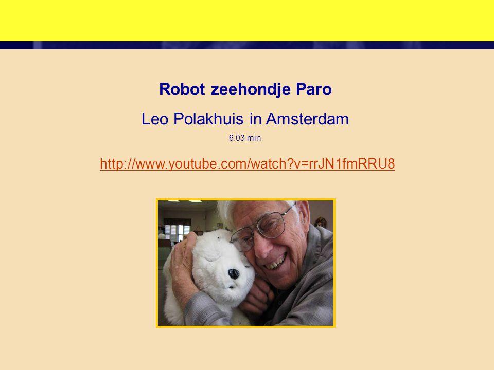 Robot zeehondje Paro Leo Polakhuis in Amsterdam 6.03 min http://www.youtube.com/watch?v=rrJN1fmRRU8