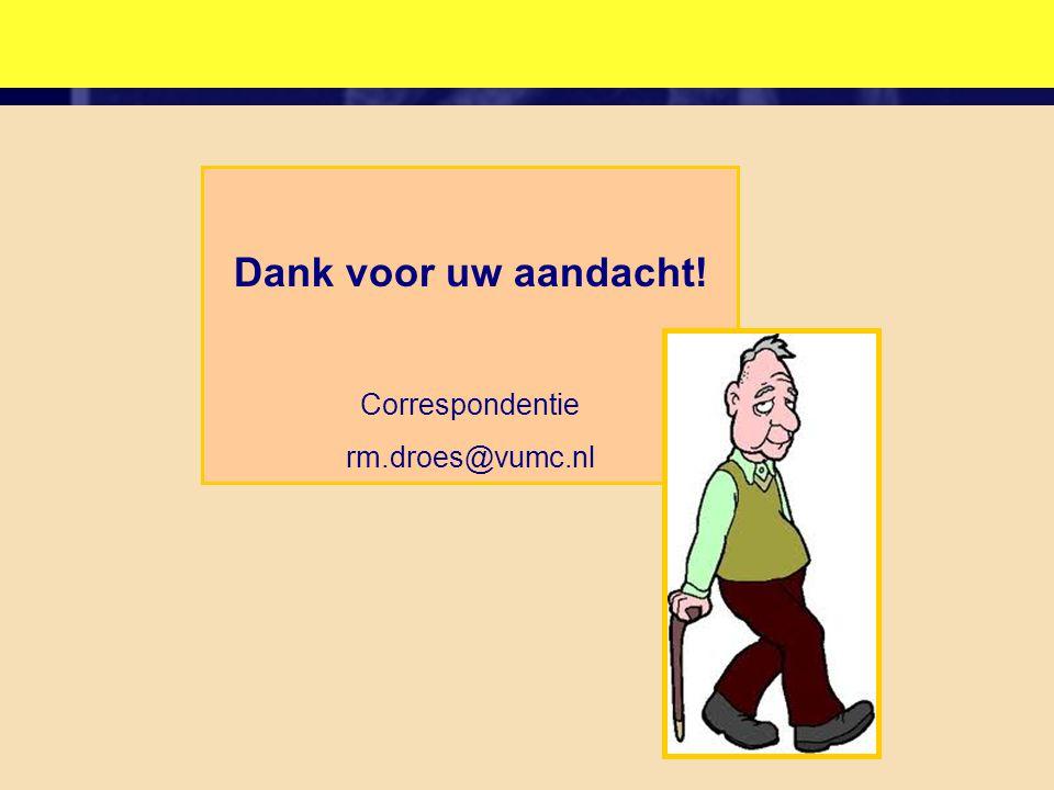 Dank voor uw aandacht! Correspondentie rm.droes@vumc.nl