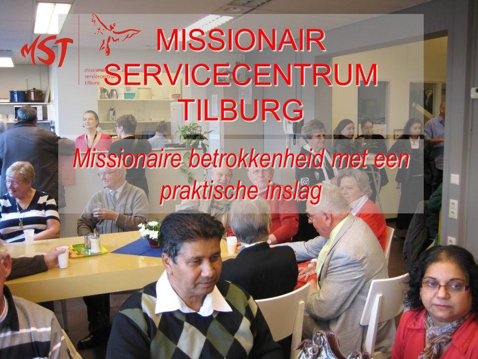 MISSIONAIR SERVICECENTRUM TILBURG Missionaire betrokkenheid met een praktische inslag