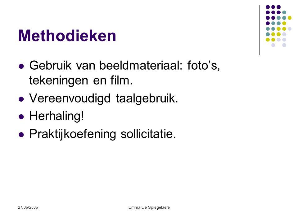 27/06/2006Emma De Spiegelaere Methodieken  Gebruik van beeldmateriaal: foto's, tekeningen en film.