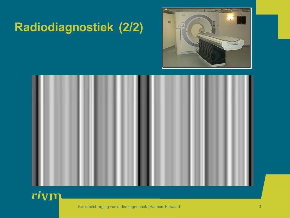 Kwaliteitsborging van radiodiagnostiek | Harmen Bijwaard3 Radiodiagnostiek (2/2)