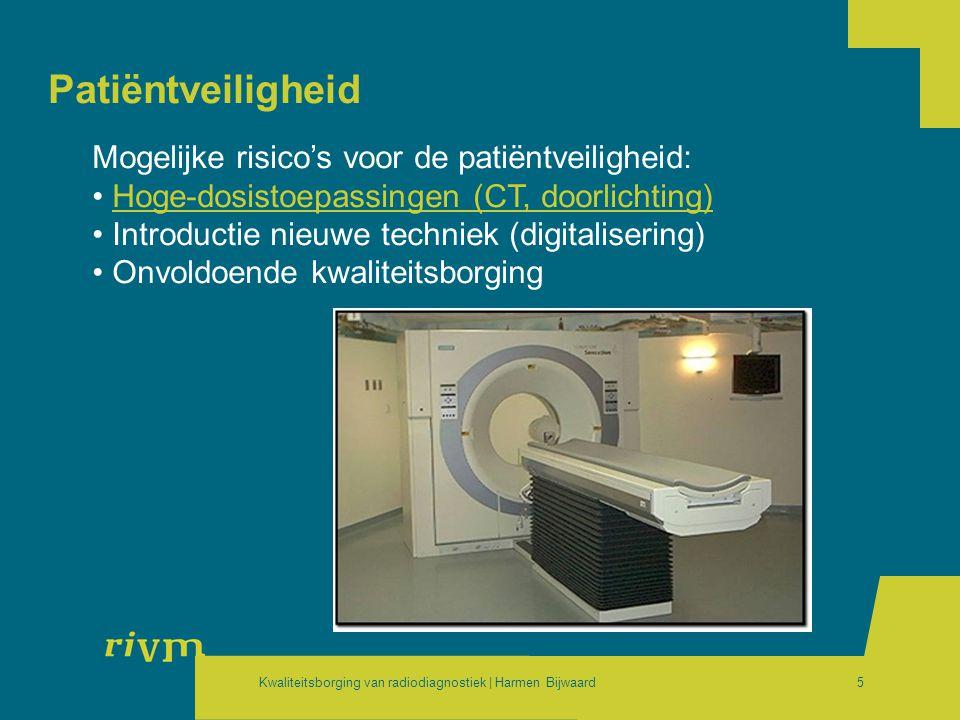 Kwaliteitsborging van radiodiagnostiek | Harmen Bijwaard6 Risico's van hoge doses (1/2) doorlichting (interventieradiologie) Computed Tomography