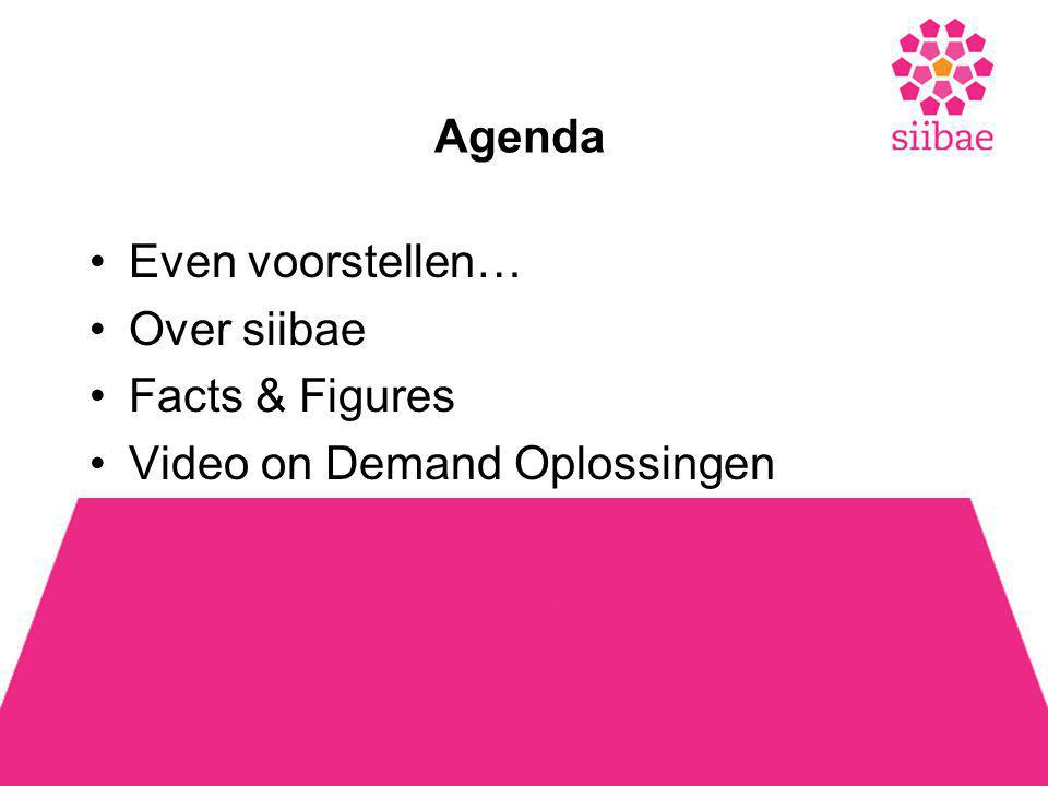 Agenda •Even voorstellen… •Over siibae •Facts & Figures •Video on Demand Oplossingen