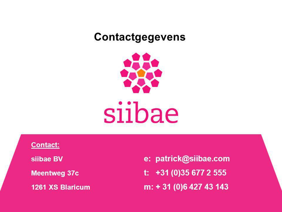 Contactgegevens Contact: siibae BV e: patrick@siibae.com Meentweg 37c t: +31 (0)35 677 2 555 1261 XS Blaricum m: + 31 (0)6 427 43 143