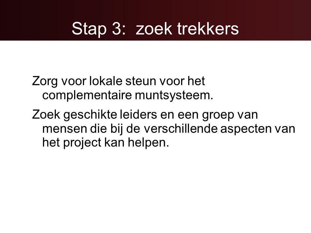 Stap 3: zoek trekkers Zorg voor lokale steun voor het complementaire muntsysteem. Zoek geschikte leiders en een groep van mensen die bij de verschille