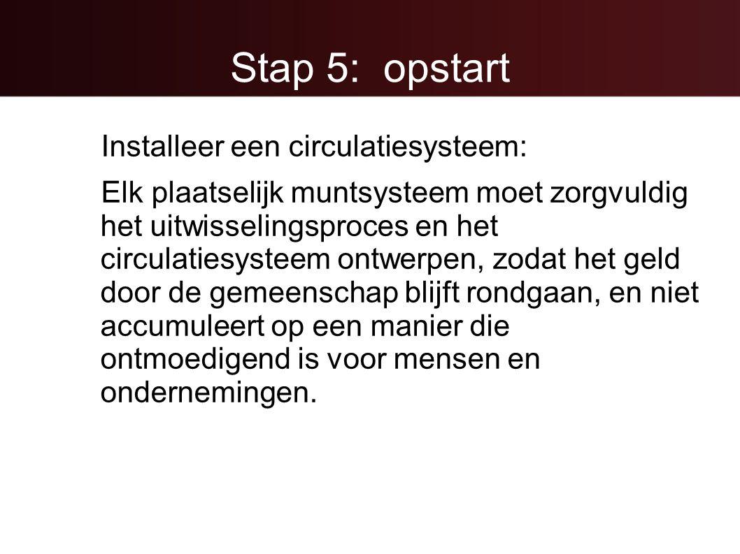 Stap 5: opstart Installeer een circulatiesysteem: Elk plaatselijk muntsysteem moet zorgvuldig het uitwisselingsproces en het circulatiesysteem ontwerp