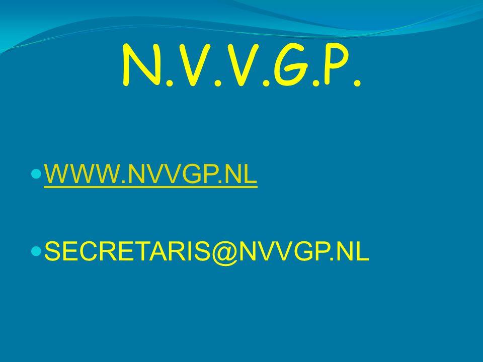 N.V.V.G.P.  WWW.NVVGP.NL WWW.NVVGP.NL  SECRETARIS@NVVGP.NL