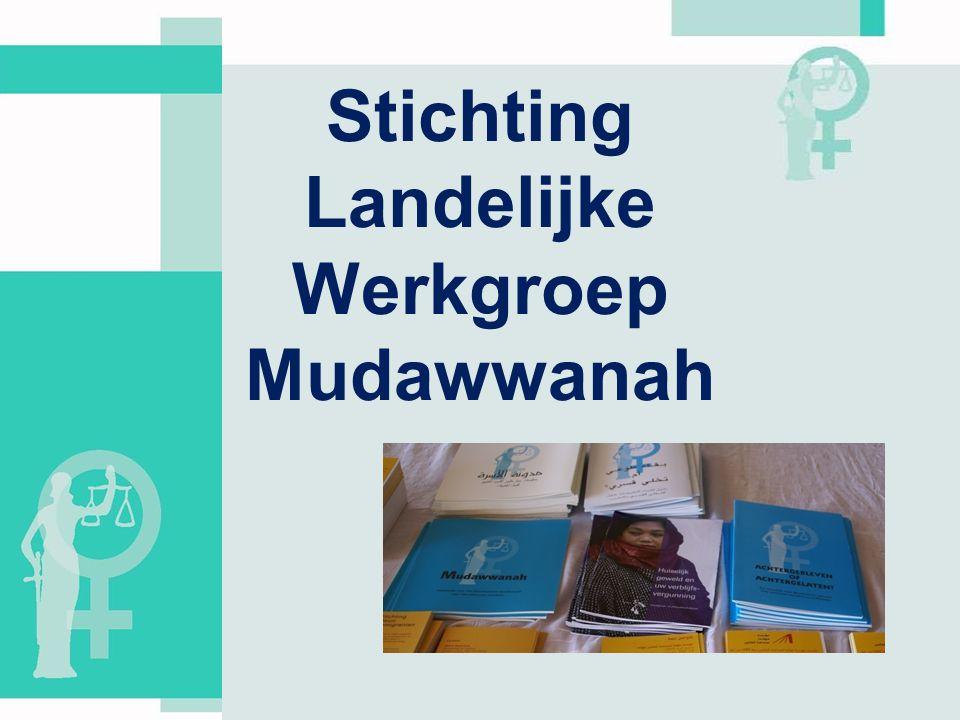 Ken uw rechten 2 Introductie Landelijke werkgroep Mudawwanah •Aanleiding ontstaan van LWM: 2000 * Rechtspositie van vrouwen en kinderen in de knel m.b.t.