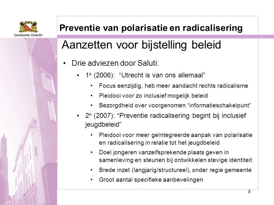 """8 Preventie van polarisatie en radicalisering •Drie adviezen door Saluti: •1 e (2006): """"Utrecht is van ons allemaal"""" •Focus eenzijdig, heb meer aandac"""