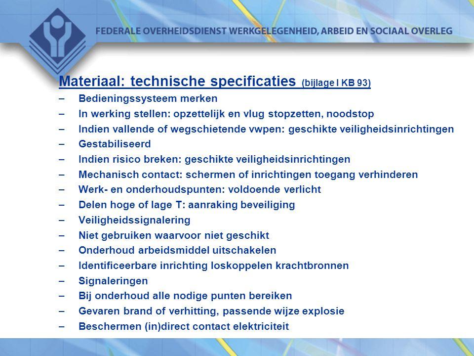 Materiaal: technische specificaties (KB 99) –Indien werknemers vervoeren, risico tijdens verplaatsing beperken (ook rupsbanden bekijken) –Onverhoeds blokkeren energieoverbrenging arbeidsmiddel en hulpstukken of aanhangers, blokkeren energieoverbrenging –Energieoverbrenging vervuild of beschadiging door over grond slepen, beveiligingsmiddelen –Kantelen of omvallen beperken: zowel gevolgen als gevaar beperken –Eigen aandrijving –Vermijden onbevoegden in werking –Vermijden botsing (rails) –Rem en stop –Toereikend zicht (verder dodehoekspiegel) –Indien 's nachts of donker: verlichting –Indien brandrisico's: brandbestrijding voorzien (tenzij op voldoende korte afstand) –Als automatisch buiten gebied: stilvallen en bescherming aanrijding –(verder rond gebruik)