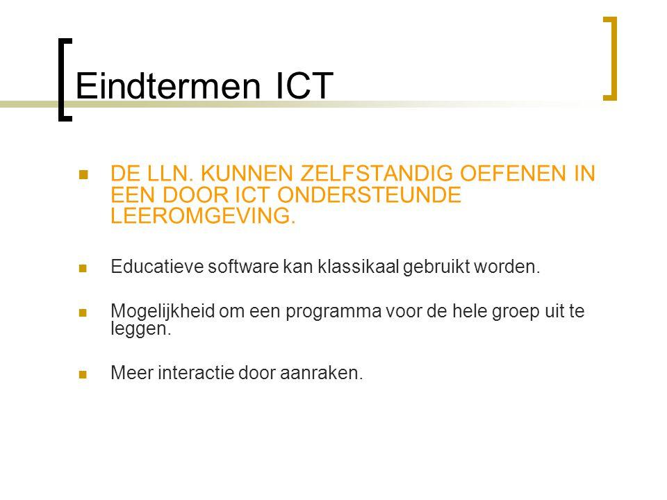 Eindtermen ICT  DE LLN.KUNNEN ZELFSTANDIG OEFENEN IN EEN DOOR ICT ONDERSTEUNDE LEEROMGEVING.