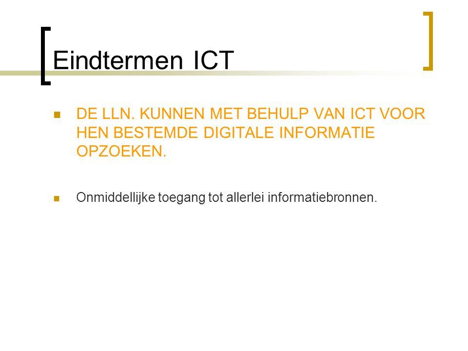Eindtermen ICT  DE LLN.KUNNEN MET BEHULP VAN ICT VOOR HEN BESTEMDE DIGITALE INFORMATIE OPZOEKEN.
