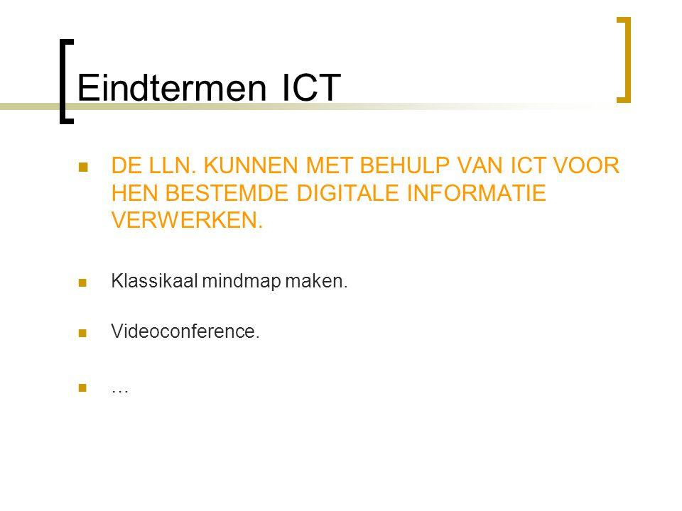 Eindtermen ICT  DE LLN.KUNNEN MET BEHULP VAN ICT VOOR HEN BESTEMDE DIGITALE INFORMATIE VERWERKEN.
