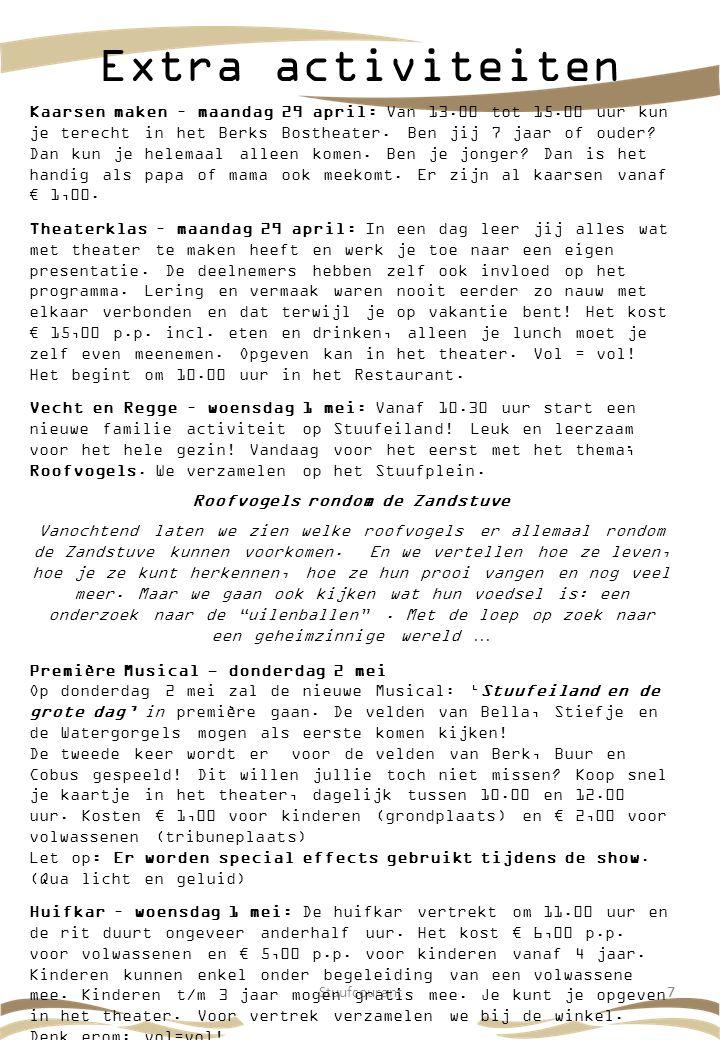 Stuufcourant77 Extra activiteiten Kaarsen maken – maandag 29 april: Van 13.00 tot 15.00 uur kun je terecht in het Berks Bostheater. Ben jij 7 jaar of
