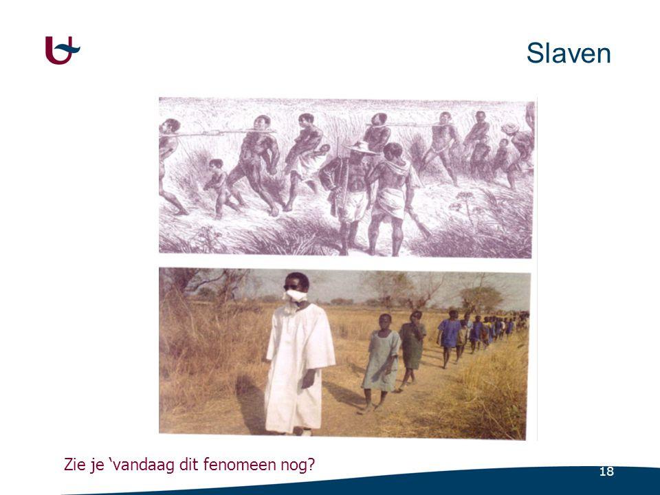 18 Slaven Zie je 'vandaag dit fenomeen nog?