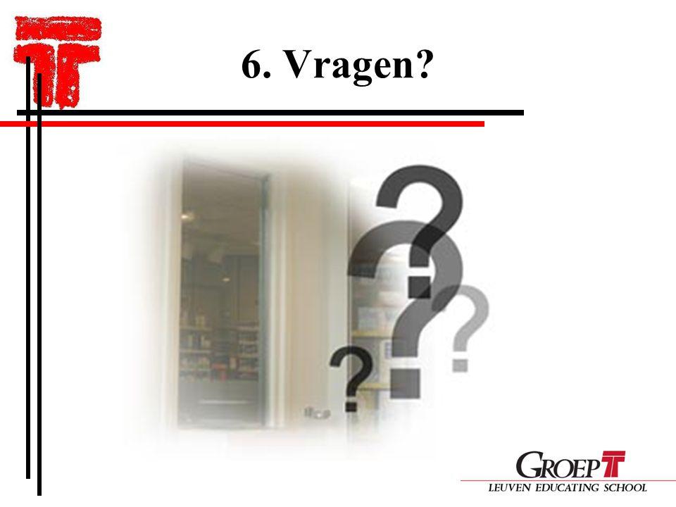 6. Vragen?