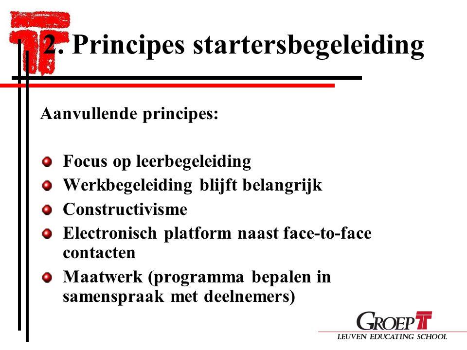2. Principes startersbegeleiding Aanvullende principes: Focus op leerbegeleiding Werkbegeleiding blijft belangrijk Constructivisme Electronisch platfo