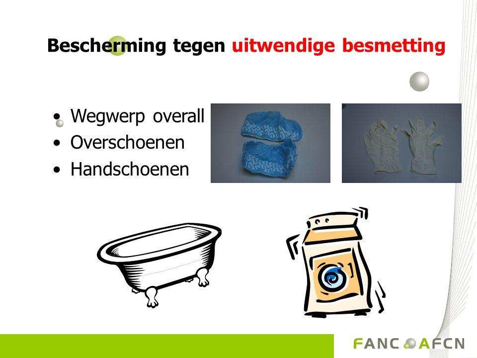 Bescherming tegen uitwendige besmetting •Wegwerp overall •Overschoenen •Handschoenen