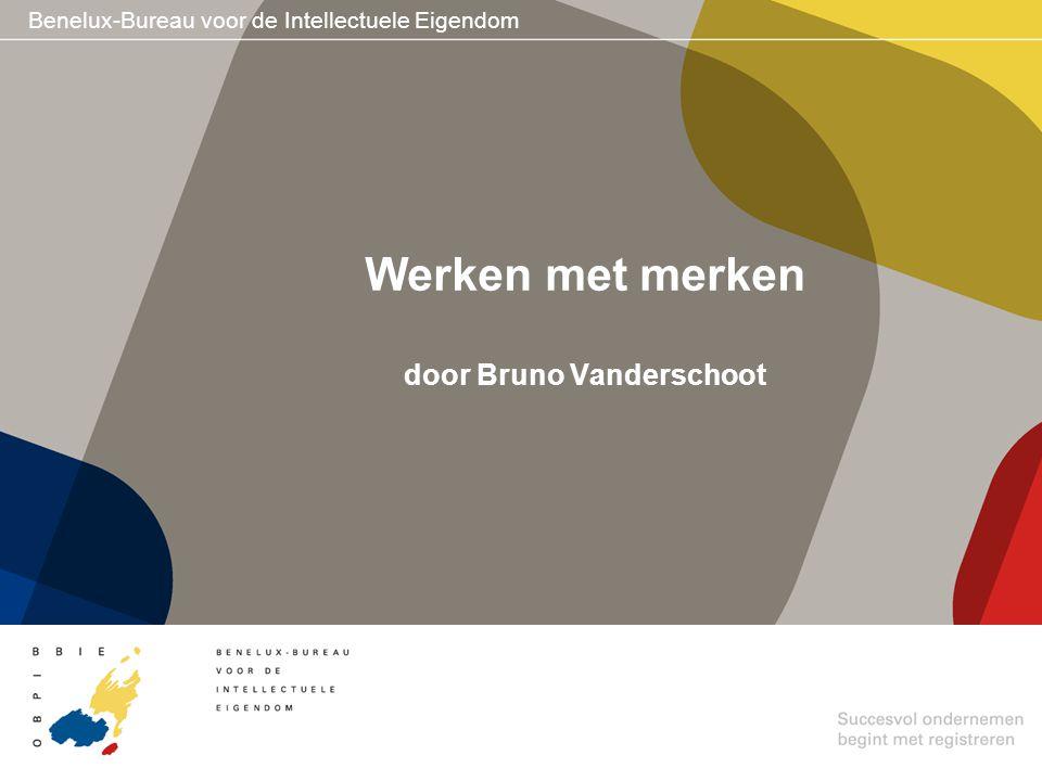 Benelux-Bureau voor de Intellectuele Eigendom Werken met merken door Bruno Vanderschoot