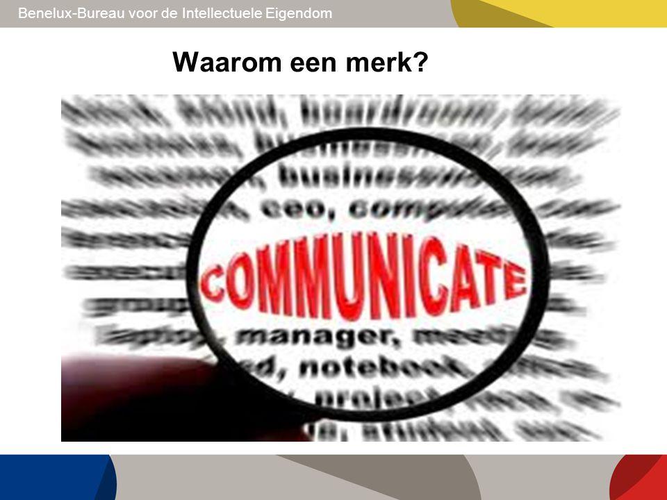 Benelux-Bureau voor de Intellectuele Eigendom Waarom een merk?