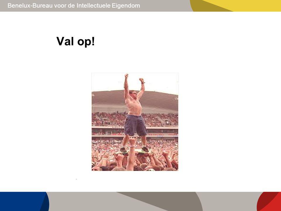 Benelux-Bureau voor de Intellectuele Eigendom Val op!
