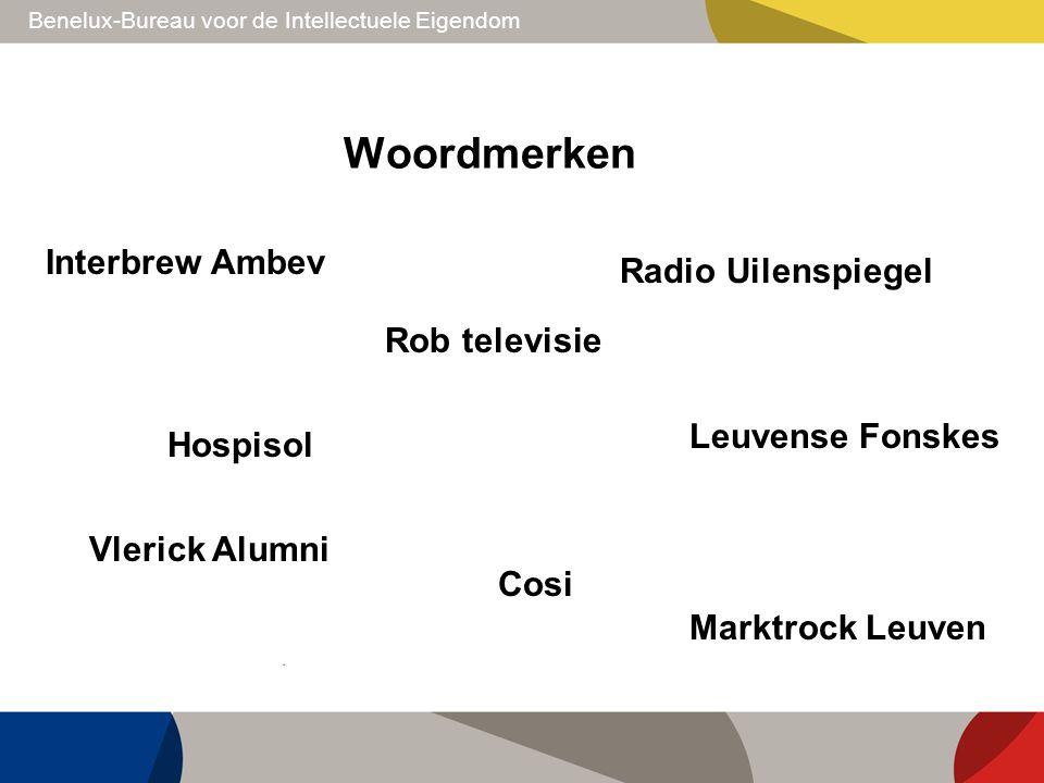 Benelux-Bureau voor de Intellectuele Eigendom Woordmerken Interbrew Ambev Rob televisie Radio Uilenspiegel Vlerick Alumni Cosi Hospisol Marktrock Leuv