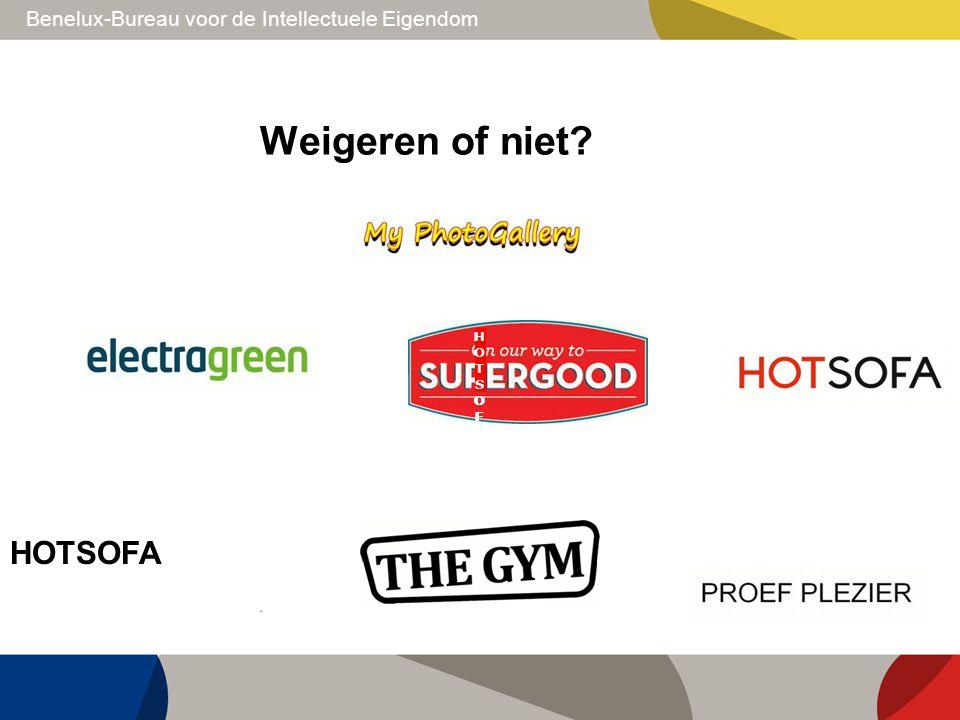 Benelux-Bureau voor de Intellectuele Eigendom Weigeren of niet? HOTSOFAHOTSOFA HOTSOFAHOTSOFA HOTSOFAHOTSOFA HOTSOFAHOTSOFA HOTSOFAHOTSOFA HOTSOFAHOTS