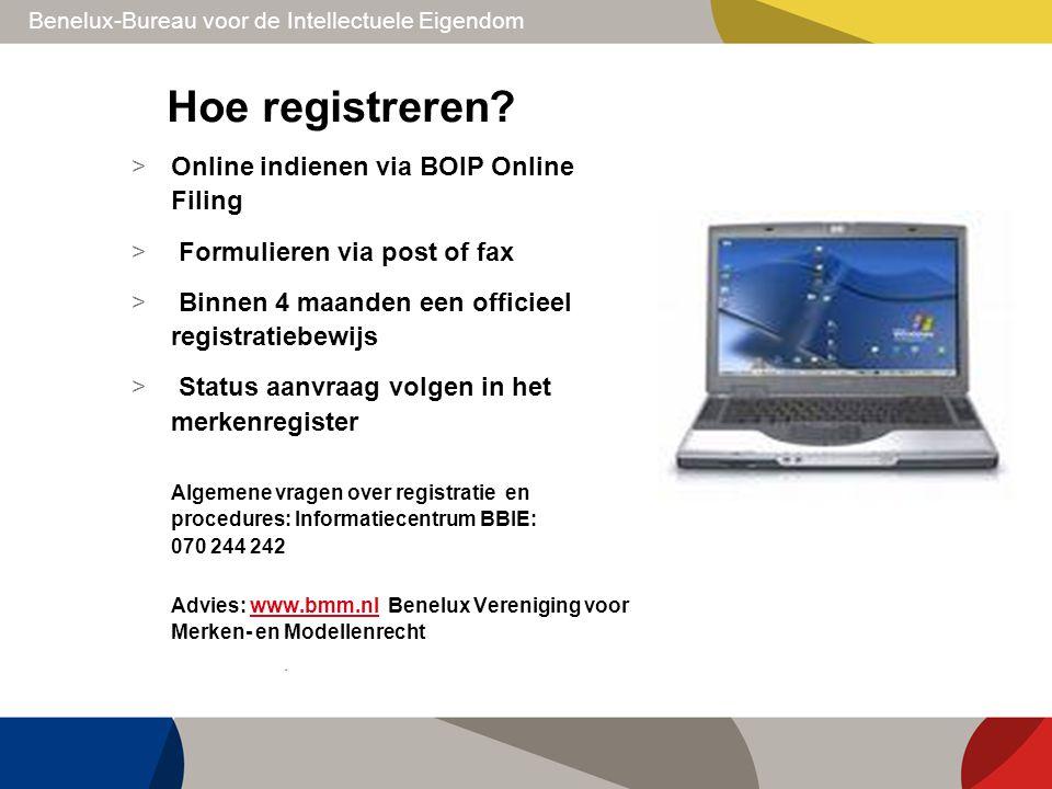 Benelux-Bureau voor de Intellectuele Eigendom Hoe registreren? > Online indienen via BOIP Online Filing > Formulieren via post of fax > Binnen 4 maand