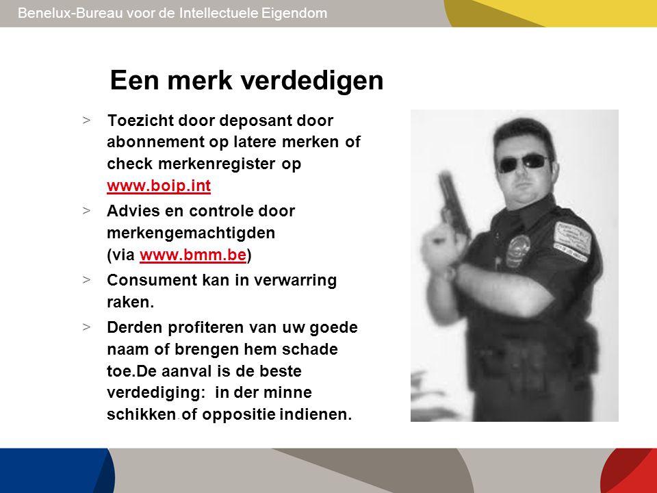 Benelux-Bureau voor de Intellectuele Eigendom Een merk verdedigen > Toezicht door deposant door abonnement op latere merken of check merkenregister op