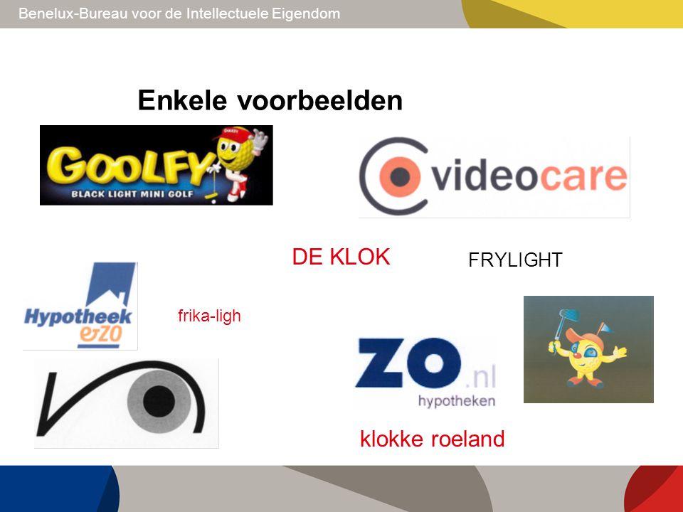 Benelux-Bureau voor de Intellectuele Eigendom Enkele voorbeelden DE KLOK klokke roeland FRYLIGHT frika-ligh