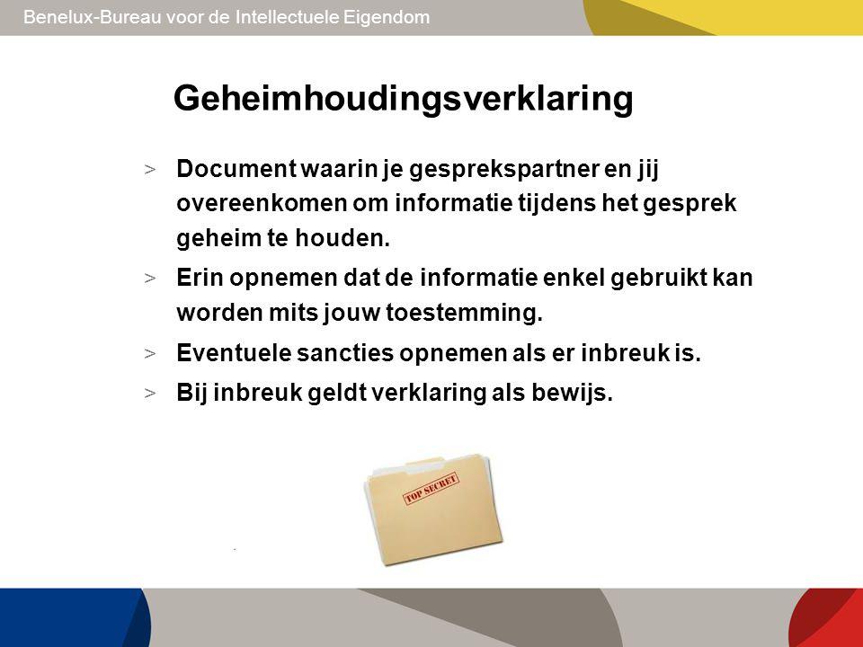 Benelux-Bureau voor de Intellectuele Eigendom Geheimhoudingsverklaring > Document waarin je gesprekspartner en jij overeenkomen om informatie tijdens