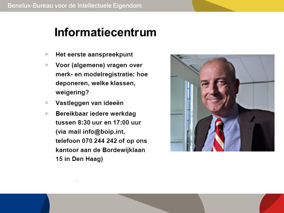 Benelux-Bureau voor de Intellectuele Eigendom Informatiecentrum > Het eerste aanspreekpunt > Voor (algemene) vragen over merk- en modelregistratie: ho