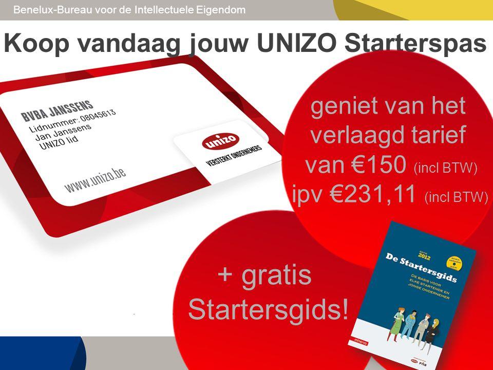 Benelux-Bureau voor de Intellectuele Eigendom + gratis Startersgids! Koop vandaag jouw UNIZO Starterspas geniet van het verlaagd tarief van €150 (incl