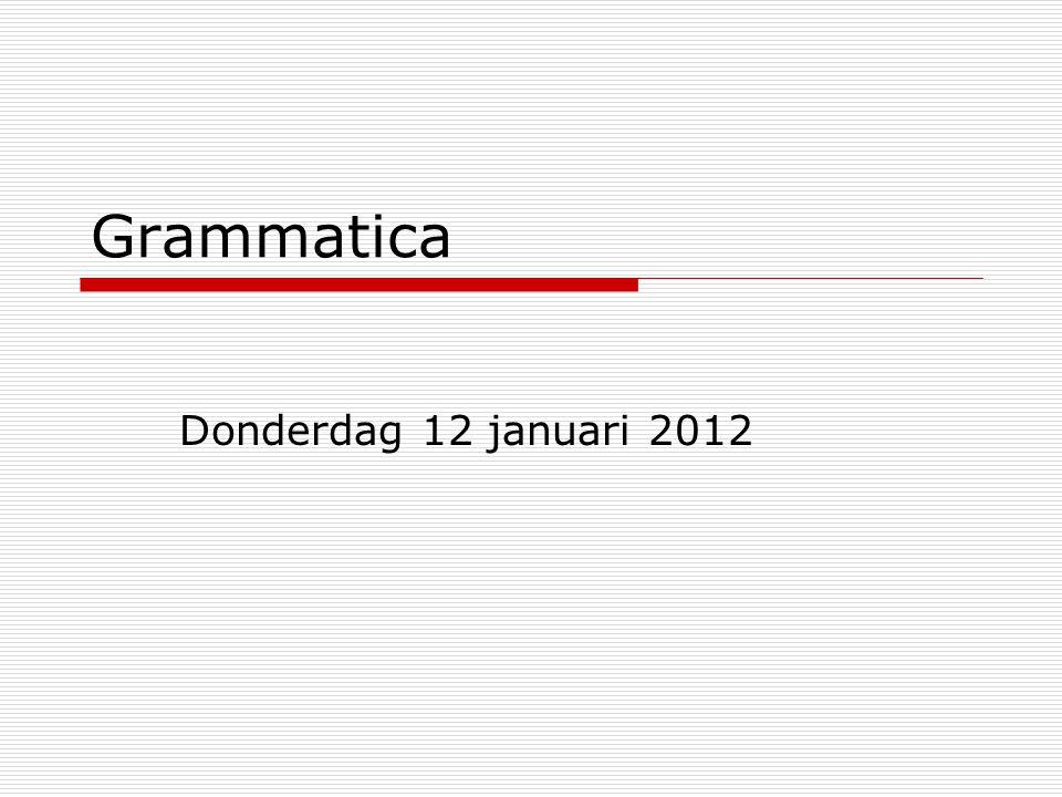 Grammatica  WOORDSOORTEN