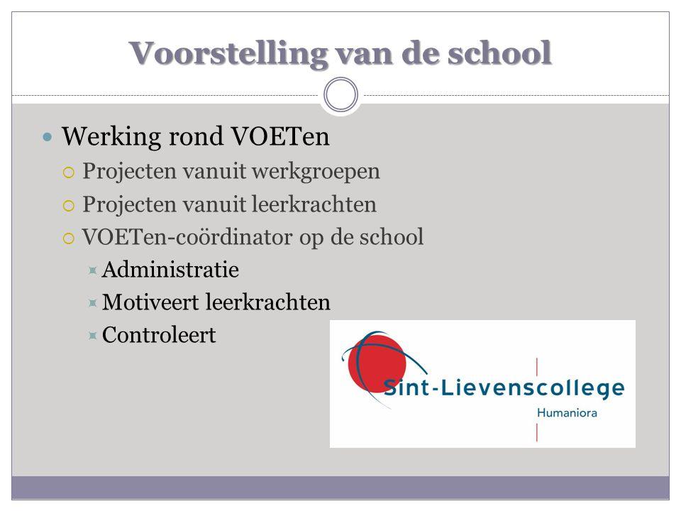 Voorstelling van de school  Werking rond VOETen  Projecten vanuit werkgroepen  Projecten vanuit leerkrachten  VOETen-coördinator op de school  Ad
