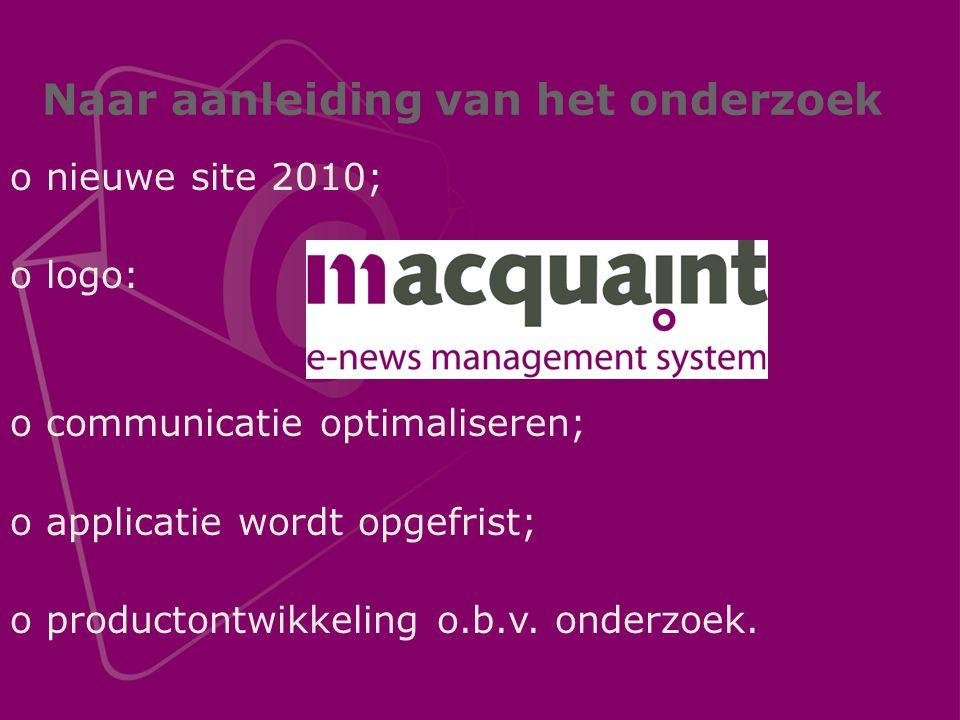 Naar aanleiding van het onderzoek onieuwe site 2010; ologo: ocommunicatie optimaliseren; oapplicatie wordt opgefrist; oproductontwikkeling o.b.v.