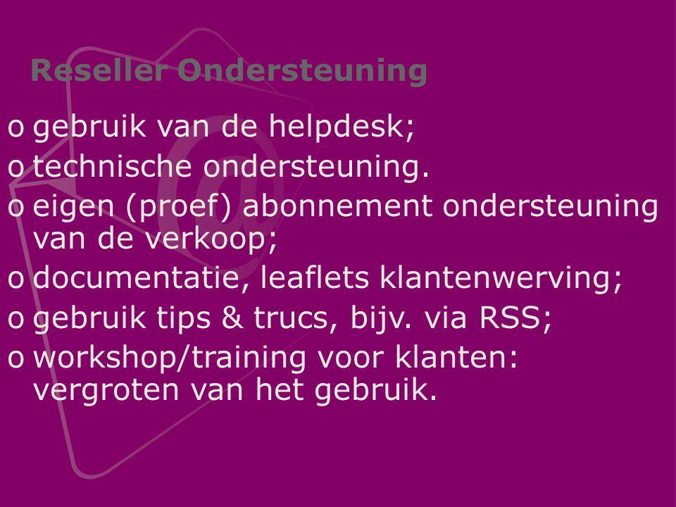 Reseller Ondersteuning ogebruik van de helpdesk; otechnische ondersteuning.