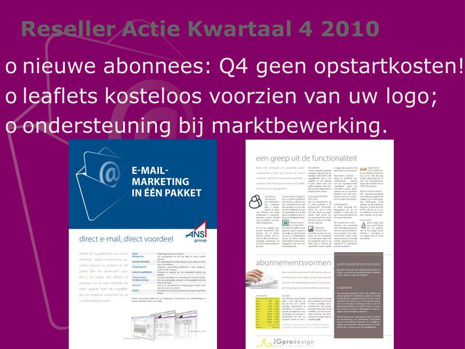 Reseller Actie Kwartaal 4 2010 onieuwe abonnees: Q4 geen opstartkosten.