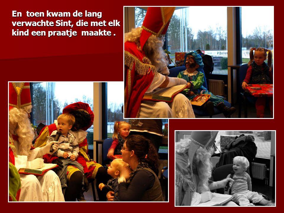 En toen kwam de lang verwachte Sint, die met elk kind een praatje maakte.