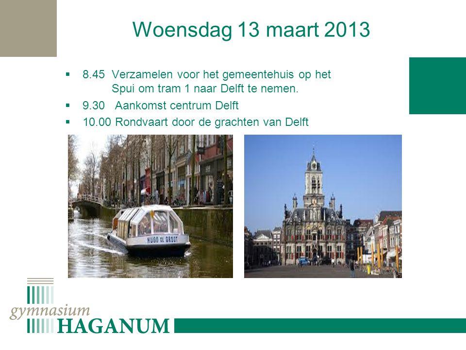 Woensdag 13 maart 2013  11.00 Vrije tijd in Delft  12.30 Tram terug naar Den Haag  13.00 Aankomst Spui Den Haag, fietsen pakken  13.30 Omkleden op de Gaslaan  14.00-16.00 Sporttoernooi met de Zweedse, Italiaanse en Franse leerlingen (en klassen 4B + 4C + 4 E ) o.l.v.