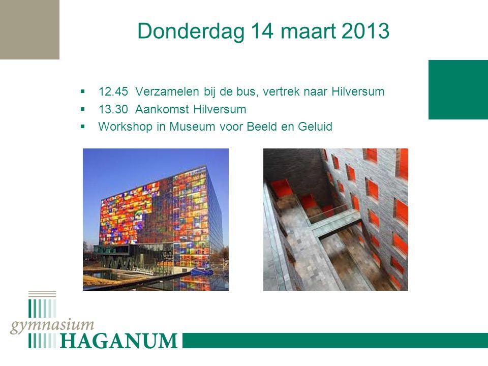 Donderdag 14 maart 2013  16.15 Vertrek vanuit Hilversum  17.30 Aankomst bij school  18.00 Gezamenlijk slotdiner met presentaties.