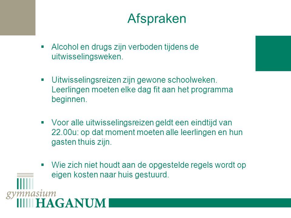 Afspraken  Alcohol en drugs zijn verboden tijdens de uitwisselingsweken.