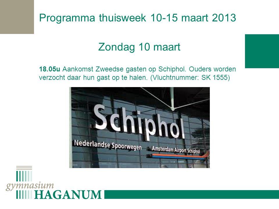 Zondag 10 maart 18.05u Aankomst Zweedse gasten op Schiphol.