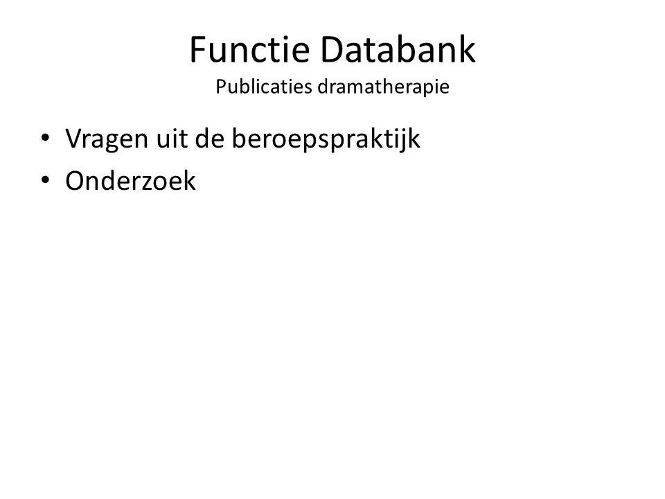Functie Databank Publicaties dramatherapie • Vragen uit de beroepspraktijk • Onderzoek