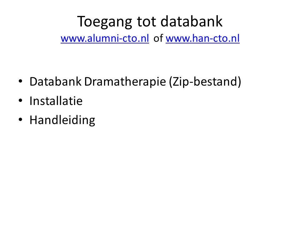 Toegang tot databank www.alumni-cto.nl of www.han-cto.nl www.alumni-cto.nlwww.han-cto.nl • Databank Dramatherapie (Zip-bestand) • Installatie • Handleiding