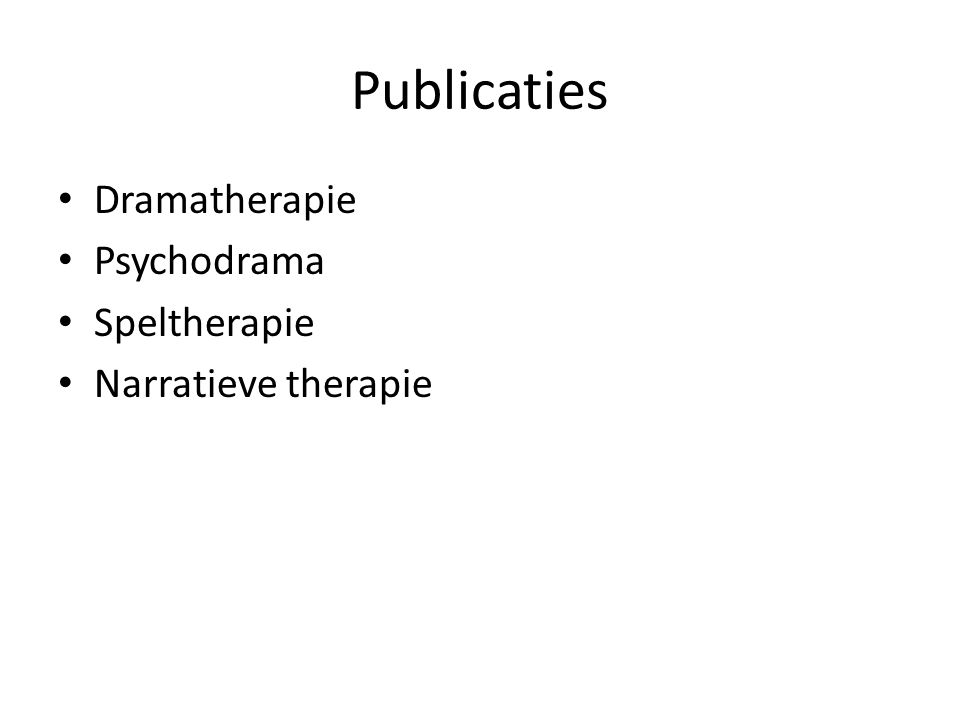 Publicaties • Dramatherapie • Psychodrama • Speltherapie • Narratieve therapie