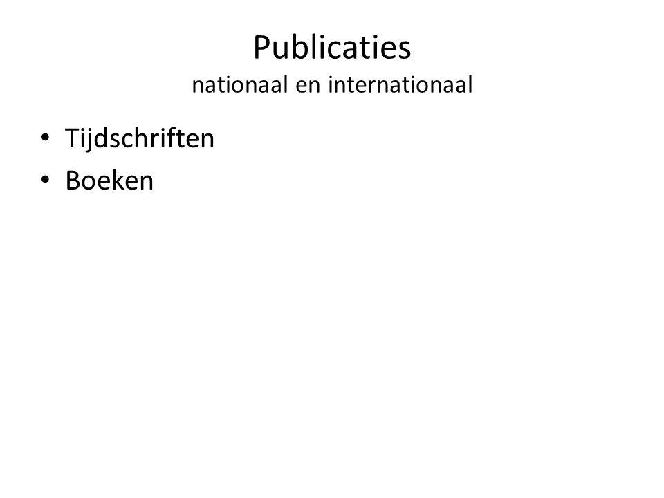 Publicaties nationaal en internationaal • Tijdschriften • Boeken