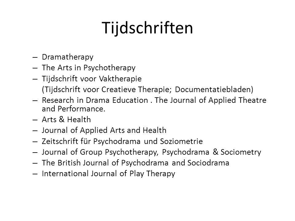 Tijdschriften – Dramatherapy – The Arts in Psychotherapy – Tijdschrift voor Vaktherapie (Tijdschrift voor Creatieve Therapie; Documentatiebladen) – Research in Drama Education.