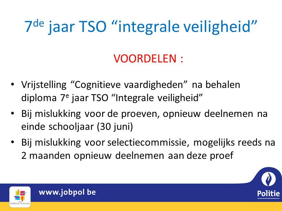"""7 de jaar TSO """"integrale veiligheid"""" VOORDELEN : • Vrijstelling """"Cognitieve vaardigheden"""" na behalen diploma 7 e jaar TSO """"Integrale veiligheid"""" • Bij"""