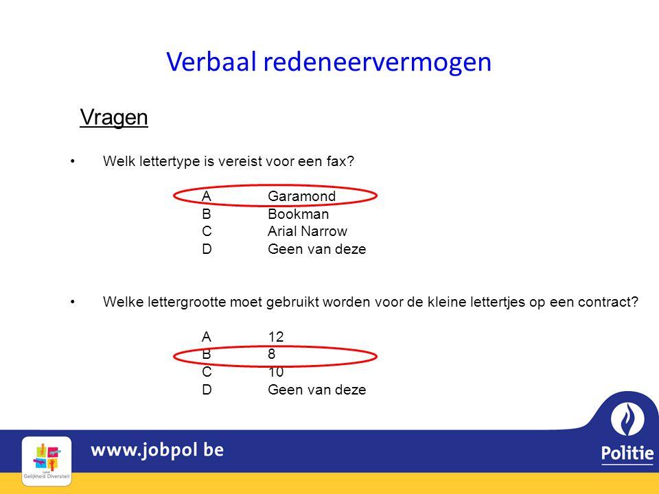 Verbaal redeneervermogen Vragen •Welk lettertype is vereist voor een fax? AGaramond BBookman CArial Narrow DGeen van deze •Welke lettergrootte moet ge